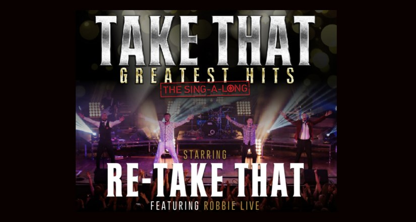 RE-Take That Greatest Hits : The SING-A-LONG